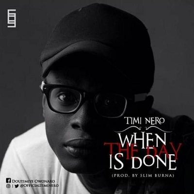 Timi Nero - when the day is done