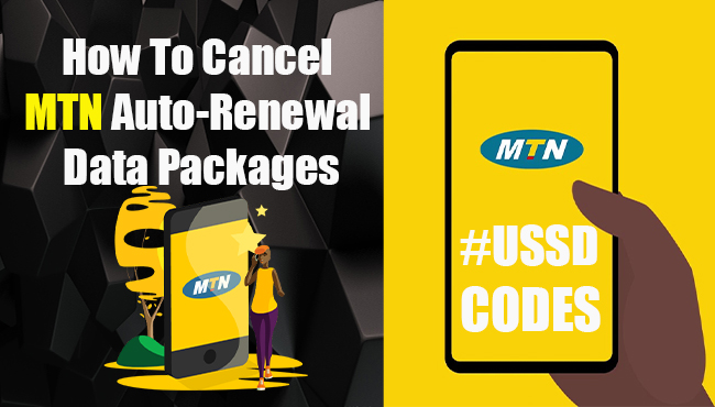 How To Cancel MTN Auto-Renewal Data Plans - Latest Updated